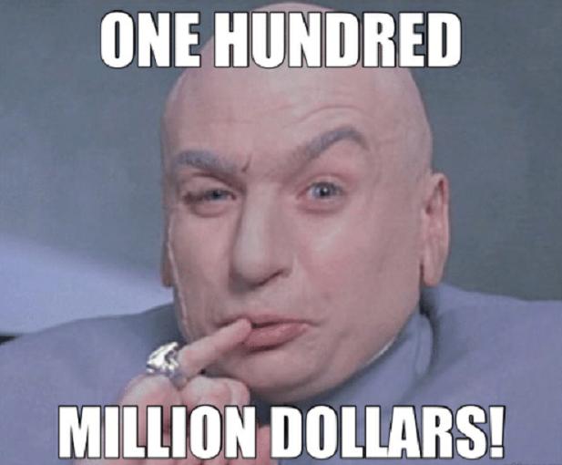 one-hundred-million-dollars.png